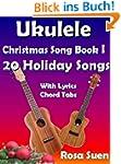 Ukulele Song Book:  Ukulele Christmas...