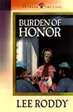Burden of Honor (Between Two Flags Series #3) (0764220276) by Roddy, Lee