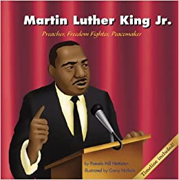 Martin Luther King Jr.: Preacher, Freedom Fighter, Peacemaker