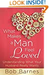 What Makes A Man Feel Loved: Understa...