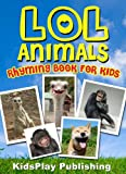 LOL Animals: 40+ Funny Pictures and Rhymes (Rhyming Book for Kids)