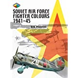 Soviet Air Force Fighter Colours 1941-45by Eric Pilawski