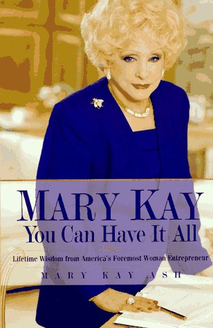 Mary Kay: You Can Have It All: Lifetime Wisdom from America's Foremost Woman Entrepreneur (You Can Have It compare prices)