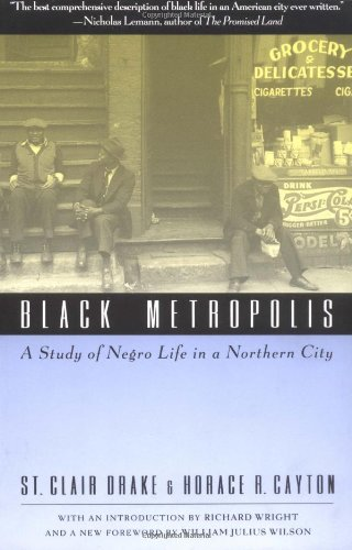 Black Metropolis: A Study of Negro Life in a Northern City
