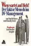 Wien Wartet Auf Dich. Der Faktor Mensch Im Dv- Management (3446162291) by Tom DeMarco