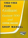 1962-1963 Ford Galaxie Shop Manual