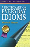 A Dictionary of Everyday Idioms (0137001398) by Manser, Martin H.