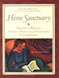 img - for Home Sanctuary : Practical Ways to Create a Spiritually Fulfilling Environment book / textbook / text book