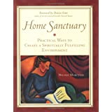 Home Sanctuary : Practical Ways to Create a Spiritually Fulfilling Environment ~ Nicole Marcelis