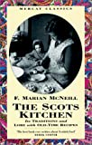 The Scots Kitchen: Its Traditions and Lore with Old-time Recipes (Mercat classics)