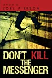 img - for Don't Kill the Messenger (The Messenger Trilogy) book / textbook / text book
