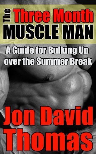 The Three Month Muscle Man: A Guide for Bulking Up Over the Summer Break