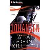 What Doesn't Kill You: A Novel ~ Iris Johansen
