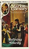 Refining Felicity (The School For Manners, Book 1) (0312915853) by Marion Chesney