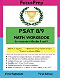 img - for PSAT 8/9 MATH Workbook: for students in grades 8 and 9. (Focusprep) book / textbook / text book