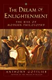 img - for The Dream of Enlightenment: The Rise of Modern Philosophy book / textbook / text book
