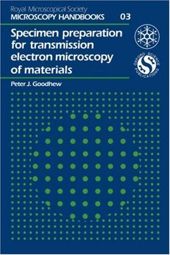 Specimen Preparation For Transmission Electron Microscopy Of Materials (Microscopy Handbooks)