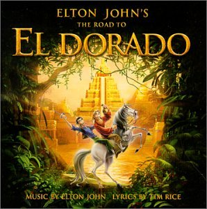 Click here to buy The Road to El Dorado by Elton John and Tim Rice.