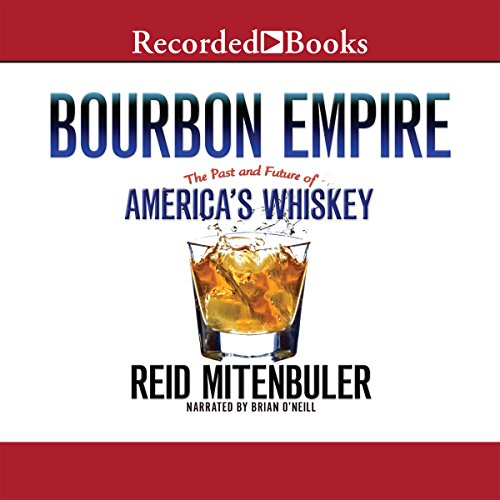 Download Bourbon Empire: The Past and Future of America's Whiskey