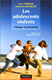 Les adolescent violents : Clinique et pr�vention