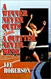 img - for A Winner Never Quits and a Quitter Never Wins! book / textbook / text book