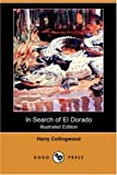 img - for In Search of El Dorado (Illustrated Edition) (Dodo Press) book / textbook / text book