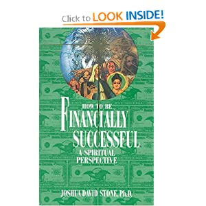 How to Be Financially Successful: A Spiritual Perspective (Ascension) Joshua David Stone