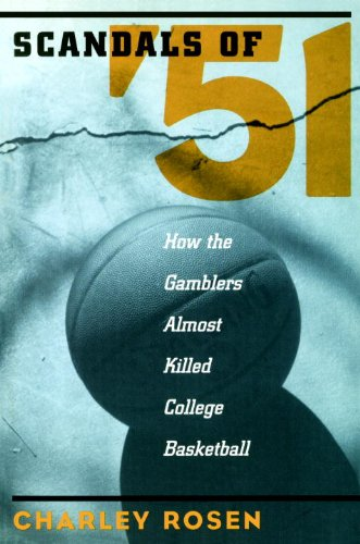 The Scandals of '51: How the Gamblers Almost Killed...