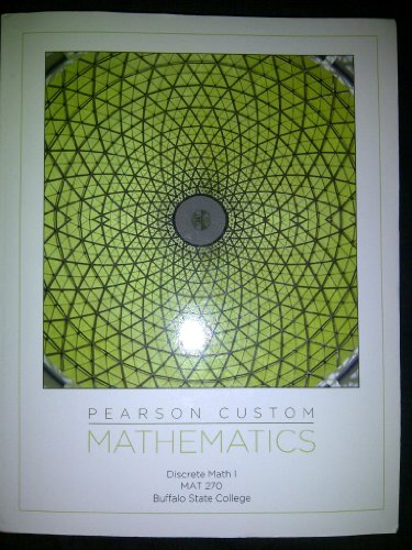 Pearson Custom Mathematics (Discrete Math I MAT 270 Buffalo State College)