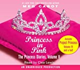 The Princess Diaries, Volume V: Princess in Pink: With Project Princess: The Princess Diaries #4.5 - Meg Cabot