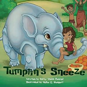 Tumptin's Sneeze | [Kathy Penrod]