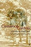Cinnamon Gardens (1862300720) by Selvadurai, Shyam