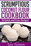"The Simple, Healthy & Delicious ""Coconut Flour Recipes"" Start Eating Healthier with These Delicious Recipes"