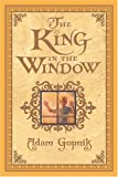 The King in the Window (0786838949) by Gopnik, Adam