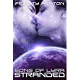 Stranded (Sons of Lyra Science Fiction Romance Series Book 4)by Felicity Heaton