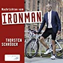 Nachrichten vom Ironman Hörbuch von Thorsten Schröder Gesprochen von: Thorsten Schröder