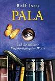 Pala und die seltsame Verflüchtigung der Worte.