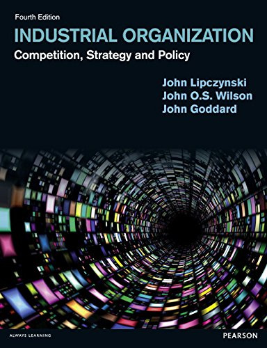 Industrial Organization:Competition, Strategy and Policy