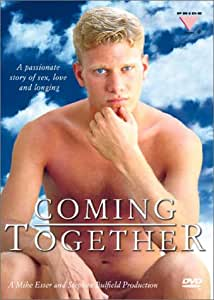 Coming Together : A Passionate Story of Sex, Love and Longing
