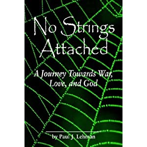 No Strings Attached: A Journey Towards War, Love, and God