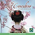 The Last Concubine (       UNABRIDGED) by Lesley Downer Narrated by Sarah Sherborne