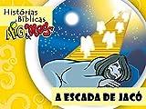 A Escada de Jacó (Histórias Bíblicas Mig&Meg Livro 26) (Portuguese Edition)