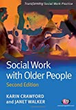 Social Work with Older People (Transforming Social Work Practice Series)