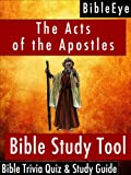 The Acts of the Apostles: Bible Trivia Quiz & Study Guide (BibleEye Bible Trivia Quizzes & Study Guides)
