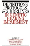 img - for Definitions,Protocols and Guidelines in Genetic Hearing Impairments book / textbook / text book