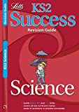 Science: Revision Guide (Letts Key Stage 2 Success) Paul Broadbent