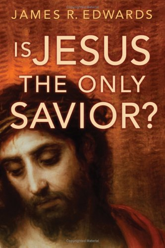 Is Jesus The Only Savior?, JAMES R. EDWARDS