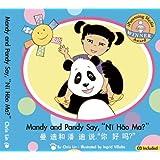 """Mandy and Pandy Say, """"Ni Hao Ma?"""" (English and Chinese Edition)"""