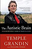 The Autistic Brain: Helping Different Kinds of Minds Succeed