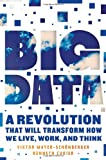 img - for Big Data: A Revolution That Will Transform How We Live, Work, and Think book / textbook / text book